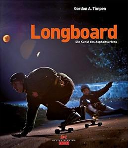 Longboard Buch Cover: Longboard - die Kunst des Asphaltsurfens
