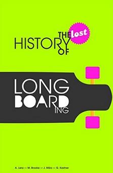 Longboard Buch The Lost History of Longboarding